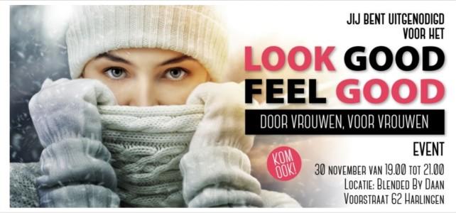 30 november !!! Look Good Feel Good evenement